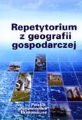 Repetytorium z geografii gospodarczej Przemiany we współczesnej gospodarce światowej