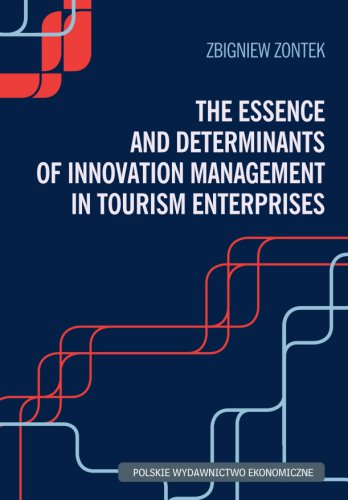 The Essence and Determinants of Innovation Management in Tourism Enterprises