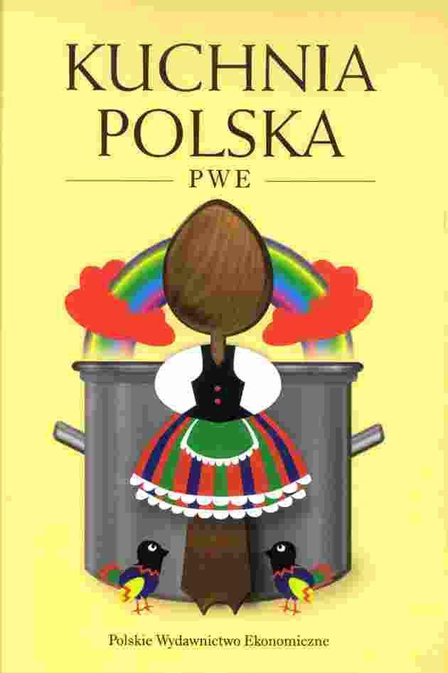 Kuchnia Polska Pwe Technologia Zywnosci I Zywienia Kulinaria Ksiazki Pwe